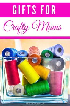 Presents for Crafty Moms - Gifts for moms who love DIY and craft projects - Creative gifts for moms