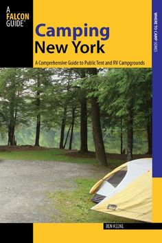 """Read """"Camping New York A Comprehensive Guide to Public Tent and RV Campgrounds"""" by Ben Keene available from Rakuten Kobo. This guide to more than 100 public campgrounds in the state of New York is perfect for tent and RV campers alike. Camping Books, Diy Camping, Camping With Kids, Family Camping, Tent Camping, Campsite, Camping Gear, Camping Cooking, Outdoor Camping"""
