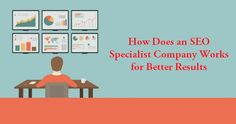 How Does an #SEOSpecialist Company Works for Better Results – #organicseo #seoservices