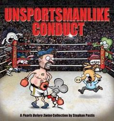 Unsportsmanlike Conduct: Unsportsmanlike Conduct (Pearls Before Swine Collection)