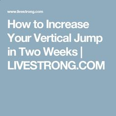 How to Increase Your Vertical Jump in Two Weeks | LIVESTRONG.COM