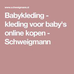 Babykleding - kleding voor baby's online kopen - Schweigmann
