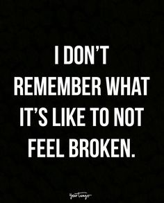 I'm Broken Quotes, Feeling Broken Quotes, Deep Thought Quotes, Quotes Deep Feelings, Deep Quotes, Mood Quotes, Emotional Pain Quotes, Hurting Heart Quotes, Words Hurt Quotes