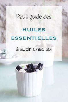 guide aromathérapie : tout savoir sur les huiles essentielles