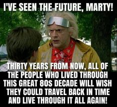80s Quotes, Funny Quotes, Movie Quotes, Funny Memes, Future Memes, Life Moves Pretty Fast, Doc Brown, Picture Fails, 80s Kids