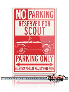 No Parking Sign Reserved for International Scout 80 by LegendLines