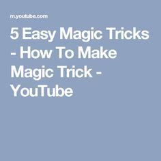 5 Easy Magic Tricks - How To Make Magic Trick - YouTube