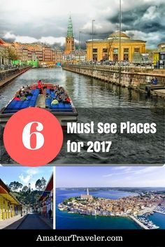 Whether it is a significant anniversary, or because the places is in danger of changing forever, there are some places you should get to now, in 2017