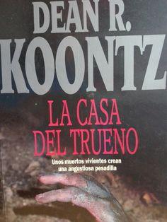 """Dean R. Koontz """" la casa del trueno """""""