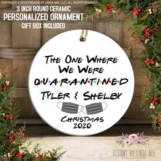 Christmas 2020 The One Where We Were Quarantined Ornament, Friends TV Show Ornament, Quarantine Gift, Couples Gift, Engaged Gift OPH124