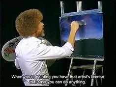 Bob Ross is inspirational Art Memes, Pinturas Bob Ross, Bob Ross Quotes, Bob Ross Paintings, Famous Art Paintings, Artist Problems, Happy Little Trees, The Joy Of Painting, Kawaii Chibi