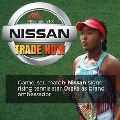 Game, set, Match: Nissan signs rising tennis star Osaka as brand ambassador. Now Games, Tennis Stars, Financial News, Brand Ambassador, Osaka, Nissan, Thursday, Investing, Champion