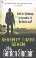 Seventy Times Seven by John Gordon Sinclair. Thevshi embarks on a desperate journey to find Danny McGuire when Thevshi is attacked. The only issue is Danny is contracted to kill him.