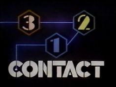 3   2   1  Contact-it's a feeling,...  ok that's all of the song/beginning I can remember!