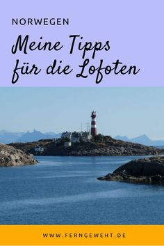 Meine besten Tipps für eine Reise auf die Lofoten - eine der schönsten Gegenden in Norwegen!