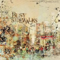 Busy Sidewalks - Digital Art Layout using Products by Captivated Visons