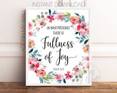 Psalm 16:11, Bible Verse Prints, In Your Presence There Is Fullness Of Joy , Printable Bible Verse, Christian Wall Art, Scripture Prints Printable Place Cards, Printable Bible Verses, Printable Wall Art, Scripture Wall Art, Bible Verse Art, Christian Wall Art, Christian Quotes, Birthday Party Places, Watercolor Cards
