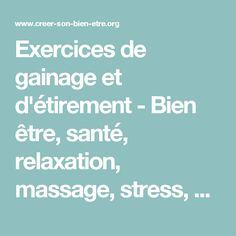 Exercices de gainage et d'étirement - Bien être, santé, relaxation, massage, stress, shiatsu, Qi Qong; phytothérapie, remède de grand-mère
