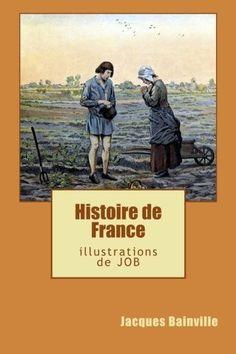 Histoire de France: illustrations de JOB de Jacques Bainv... https://www.amazon.fr/dp/1503322769/ref=cm_sw_r_pi_dp_lKmHxb6NFZSVQ