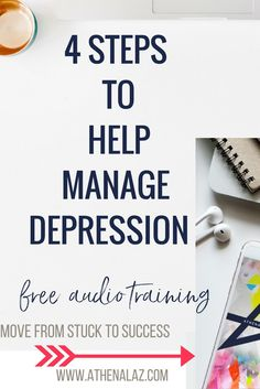 4 steps to help manage depression + onward & upwards (move from stuck to success) audio training by Athena Laz