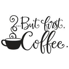 Silhouette Design Store: But First Coffee Quote - Coffee bar - Coffee Recipes Coffee Is Life, I Love Coffee, Coffee Art, Coffee Cups, Coffee Break, Coffee Maker, Morning Coffee, Coffee Lovers, Coffee Machine