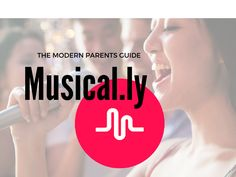 Is the Musical.ly app safe? Here is The Modern Parents guide