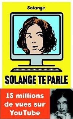 Amazon.fr - Solange te parle - Solange - Livres Solange Te Parle, 10 Millions, Geek Culture, Website, Reading, Books, Amazon, Romans, List