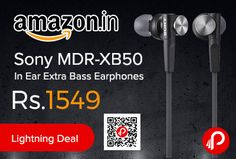Amazon #LightningDeal is offering 32% off on Sony MDR-XB50 In Ear Extra Bass Earphones at Rs.1549 Only. Extra bass for thumping bass effect, 12mm neodymium drivers for powerful, balanced sound, Lightweight for ultimate music mobility, Supplied carrying pouch, Does not have a mic.  http://www.paisebachaoindia.com/sony-mdr-xb50-in-ear-extra-bass-earphones-at-rs-1549-only-amazon/