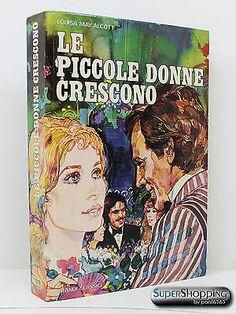 LE PICCOLE DONNE CRESCONO - Louisa May Alcott - Grandi Classici, 1974