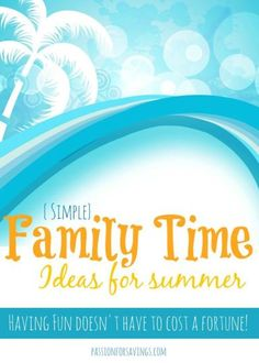 Easy Family Time Ideas for Summer! How to Save Money and Make Summer Memories!