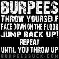 burpees... the most hated exercise of mine when i did bootcamp!!!