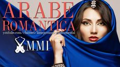 Musica arabe moderna romantica instrumental relajante para escuchar mix ...
