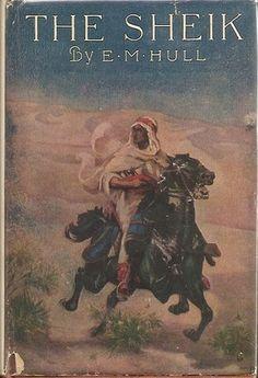 The Sheik by E. M. Hull - the original desert sheikh!
