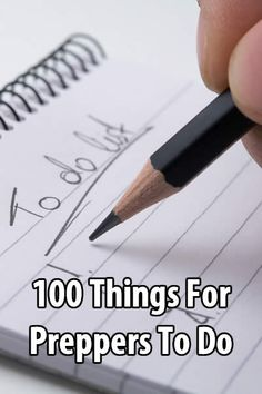 I came across the ultimate to-do list for preppers. Not only does it include 100 things for preppers to do, it also includes links to useful resources.