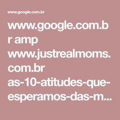 www.google.com.br amp www.justrealmoms.com.br as-10-atitudes-que-esperamos-das-madrinhas-escolhidas-para-nossos-filhos amp