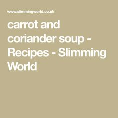 carrot and coriander soup - Recipes - Slimming World