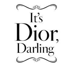 It's Dior darling!!!