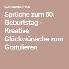 Sprüche zum 60. Geburtstag - Kreative Glückwünsche zum Gratulieren