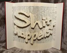 Shit happens, Buchkunst, Kunstbuch, gefaltetes Buch kaufen, Geschenk für Buchliebhaber,für Leseratten, für Bücherfreaks, für Bücherfreunde,  Buchgeschenk für Bücherfreunde, Freundschaftsbücher, Geburtstagsgeschenk, Trösterchen