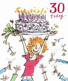 Lady With Birthday Cake & Lots Of Candles Happy 30th Birthday, Happy Birthday Quotes, Birthday Love, Special Birthday, Birthday Images, Birthday Greeting Cards, Birthday Greetings, Birthday Wishes, Quentin Blake Illustrations