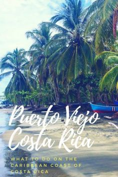 Your Guide to the Caribbean Coast of Costa Rica. Puerto Viejo, Limon
