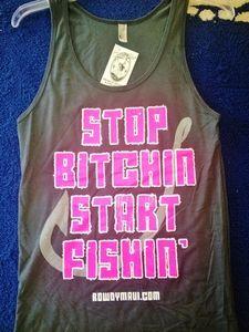 Stop Bitchin Start Fishin t shirt