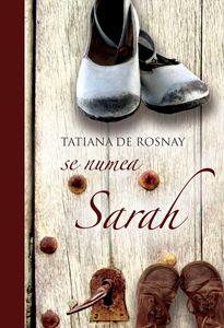 """Se numea Sarah"", de Tatiana de Rosnay"