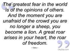 The greatest fear in the world is of the - Osho - Quotes and sayings