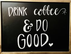 Coffee Bar Chalkboard - Drink Coffee & Do Good Drink Coffee, Chalkboard, Bar, Design, Decor, Chalk Board, Decoration, Dekoration, Inredning