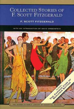 Collected Stories of F. Scott Fitzgerald: Flappers and Philosophers and Tales of the Jazz Age