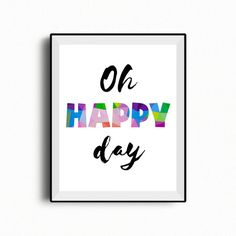 Oh Happy Day inspirational quote