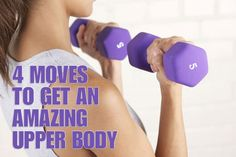 4 Simple Exercises to Get an Amazing Upper Body