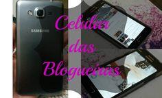 Celular das blogueiras / Samsung Gran prime (primeira impressão)
