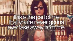 Katy Perry-Part of Me ---song lyrics to live by---